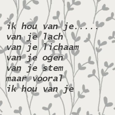 ik hou van je plaatjes: ik hou van je...van je lach, van je lichaam, van je ogen, van je stem maar vooral ik hou van je. liefdesgedichten-liefdesgedicht.nl