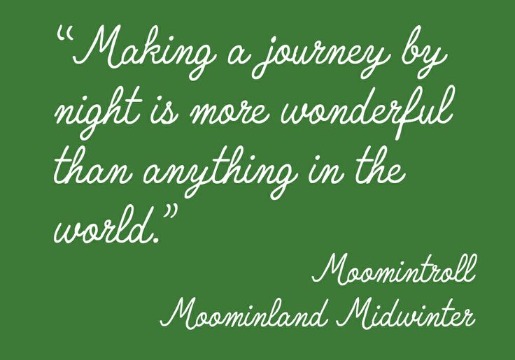 Making a journey by night is more wonderful than anything in the world.