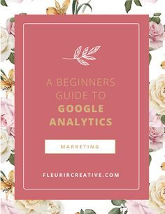 """Must-read! A Beginners Guide to Google Analytics. """"If you're not measuring, you're not marketing!"""""""