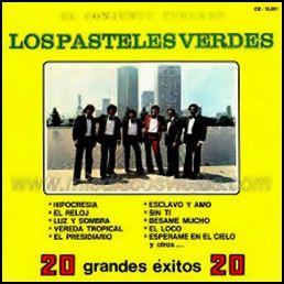 Los  Pasteles Verdes - 20 Grandes Exitos