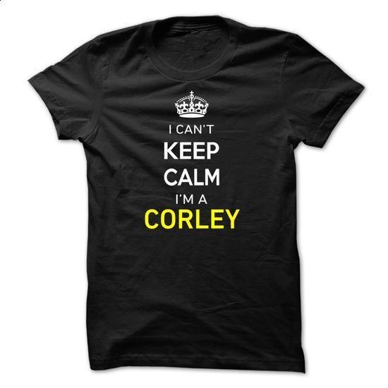 I Cant Keep Calm Im A CORLEY - #baseball tee #sweatshirt jeans. ORDER NOW => https://www.sunfrog.com/Names/I-Cant-Keep-Calm-Im-A-CORLEY-CA3AD0.html?68278