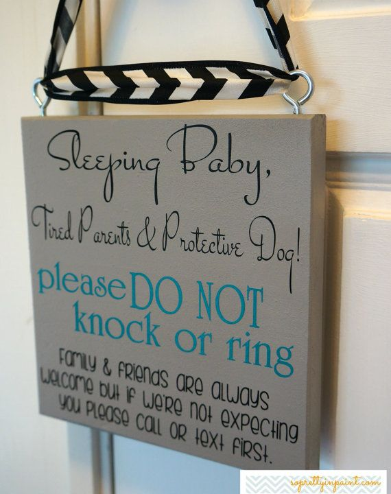 Sleeping Baby, Tired Parents & Protective Dog!  Please DO NOT knock OR ring the doorbell.