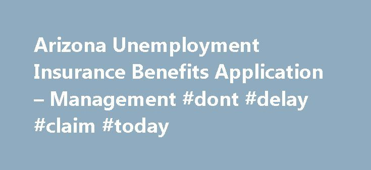 Arizona Unemployment Insurance Benefits Application – Management #dont #delay #claim #today http://claim.remmont.com/arizona-unemployment-insurance-benefits-application-management-dont-delay-claim-today/  azui weekly claim At the Arizona unemployment insurance benefits application and management site, […]