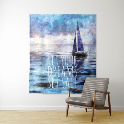 Dream Sail Inspirational Quote Ocean Blue Sunset Tapestry - artists unique special customize presents
