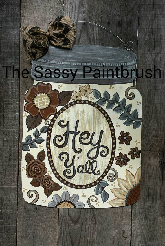 Check out this item in my Etsy shop https://www.etsy.com/listing/290164353/sassy-floral-design-mason-jar-door