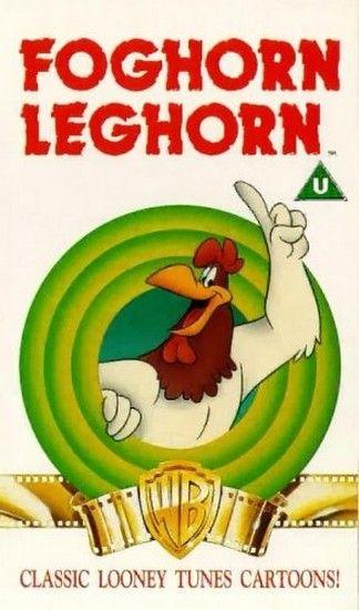 The Foghorn Leghorn My Dad loved this cartoon!