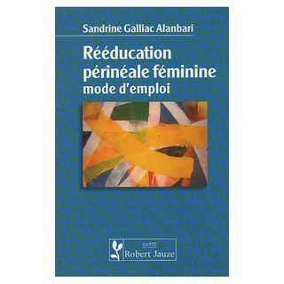 """Rééducation périnéale féminine Perinee shop Le """"mode d'emploi"""" de la rééducation périnéale rédigé par Sandrine Galliac Alanbari"""