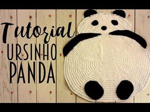 TUTORIAL -    Tapete ursinho Panda                                                                                                                                                                                 Mais