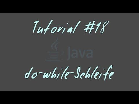 Tutorial #18 - do-while-Schleife - JAVA Anfänger