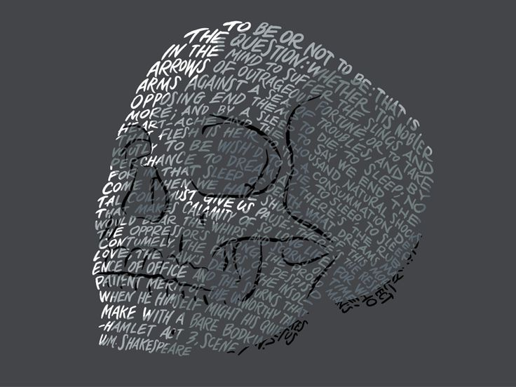 Hamlet's to be or not to be...written out in the shape of a skull.  It is a Tshirt but would make a cool tattoo