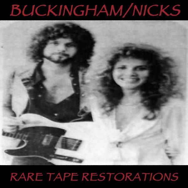 Buckingham/Nicks - Rare Tape Restrorations