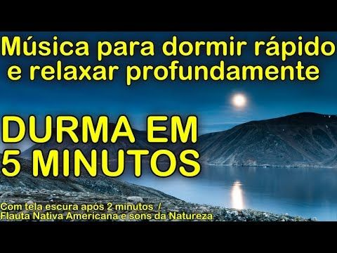 Musica para dormir rápido e relaxar profundamente DURMA EM 5 MINUTOS (c/ som da natureza e flauta) - YouTube