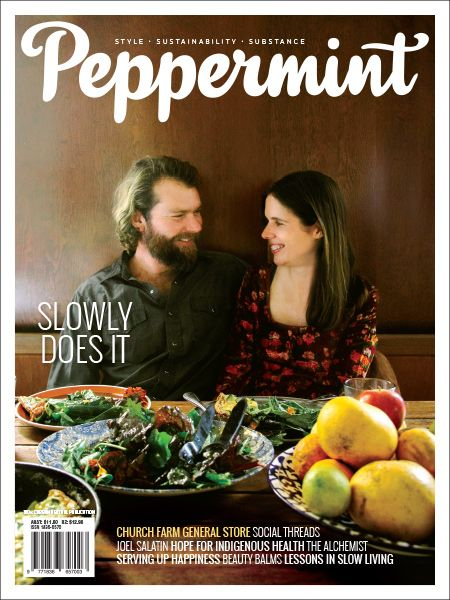 Slowly Does It. Soulful simplicity, slow living and the joy of taking your time in this issue of Peppermint magazine.
