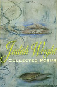 Unit of work for Year 11 by Joanne Jones and Matteo Pantalone on Collected Poems 1942-1985 by Judith Wright.