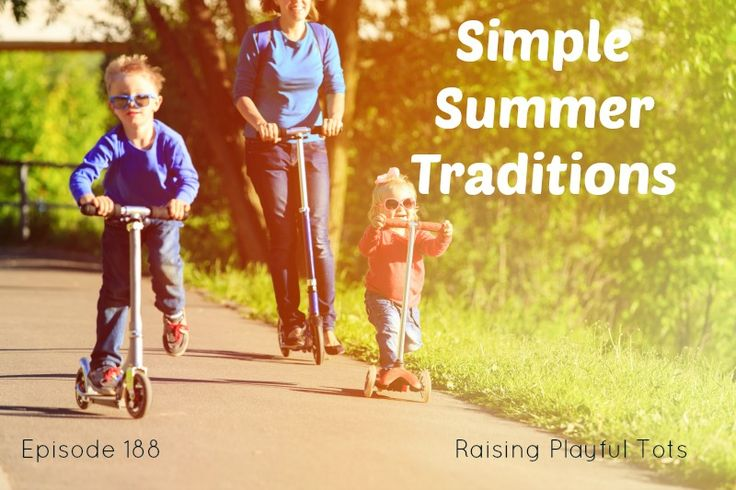 What's your summer going to be like? Simple Summer Traditions for families