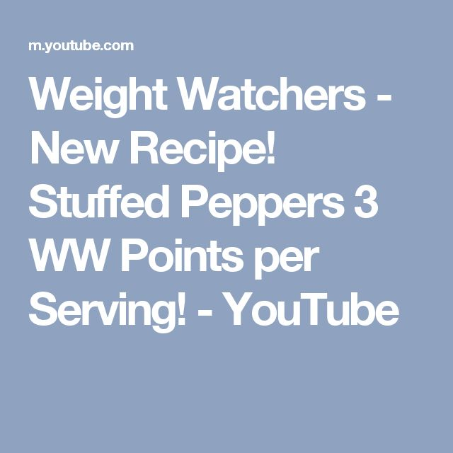 Weight Watchers - New Recipe! Stuffed Peppers 3 WW Points per Serving! - YouTube