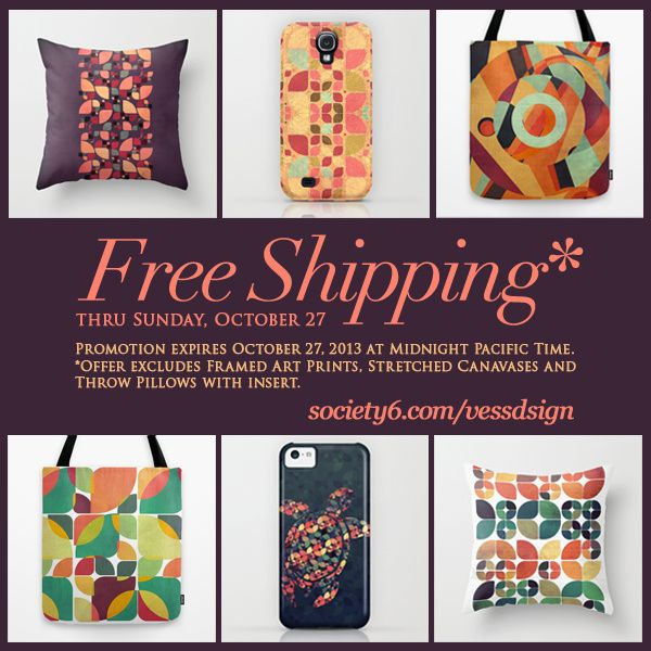 Free Shipping Thru Sunday October 27 Society6 Vessdsign Promotion Expires