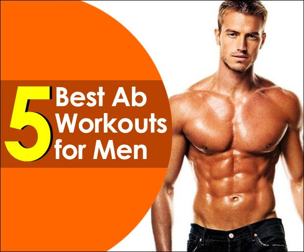5 Best Ab Workouts For Men To Build Six Pack Workout