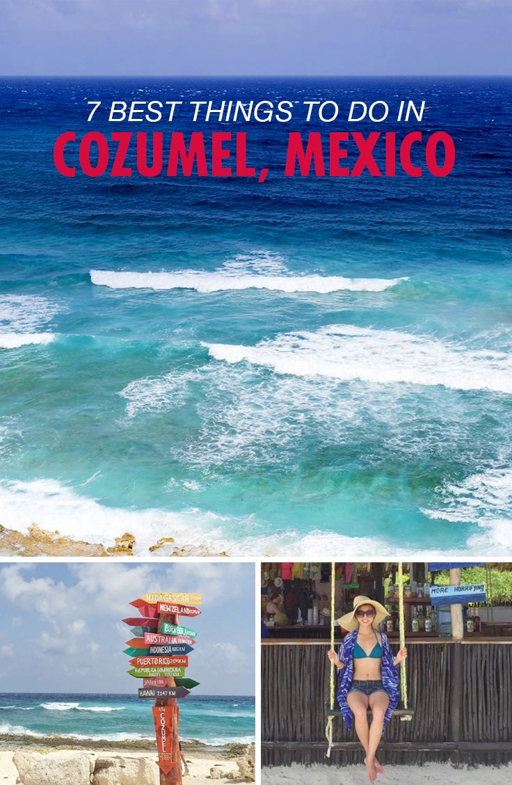 Just off of Mexico's Yucatan Peninsula, Cozumel is one of our favorite destinations to cruise to. Here are 7 of the best things to do when you visit.