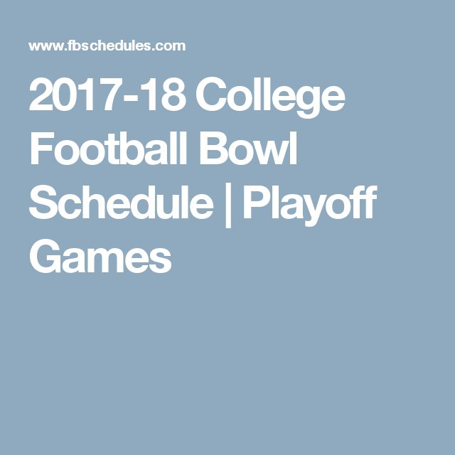 2017-18 College Football Bowl Schedule | Playoff Games