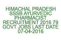 HIMACHAL PRADESH SSSB AYURVEDIC PHARMACIST RECRUITMENT 2016 79 GOVT JOBS