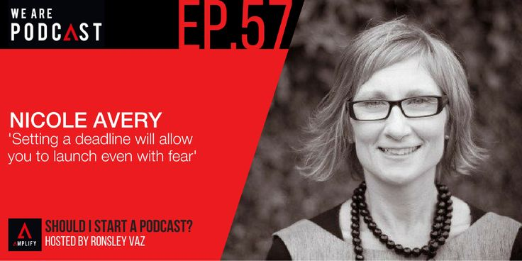 57. Setting A deadline will allow you to launch a podcast show even with fear feat. Nicole Avery