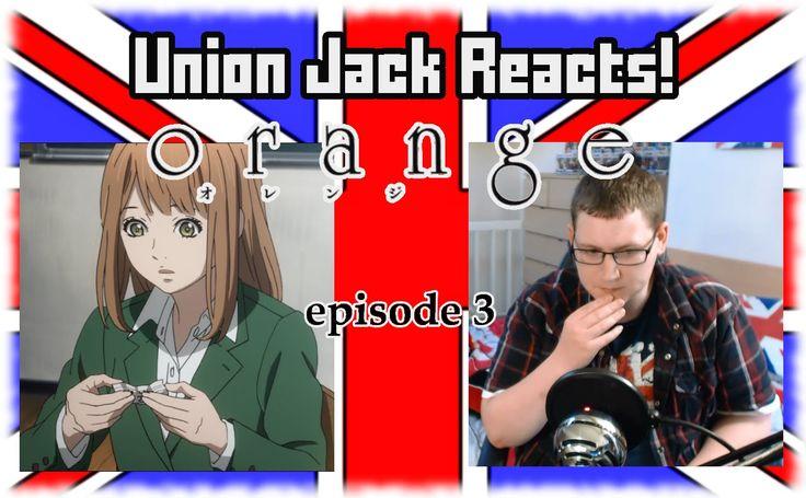 Union Jack Reacts! Orange オレンジ Episode 3 Reaction & Review