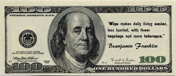 "Benjamin Franklin ""Wine makes daily living easier"""