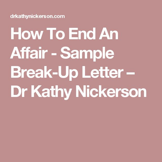 How To End An Affair - Sample Break-Up Letter – Dr Kathy Nickerson
