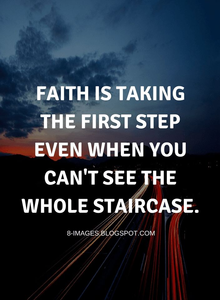 Taking Steps: Quotes Faith Is Taking The First Step Even When You Can't