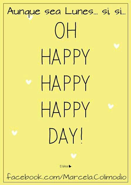 #Lunes #Monday Happy Day