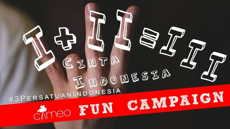 CAMEO Fun Campaign: Cinta Indonesia Project #3PersatuanIndonesia