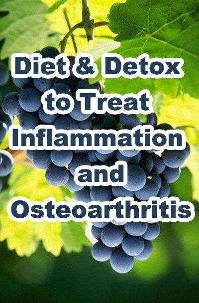 Using Diet and Detox to Treat Inflammation and Osteoarthritis