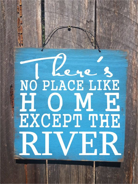 river decor, river Sign, river, river house, river wall decor, no place like home except the river, river house decoration