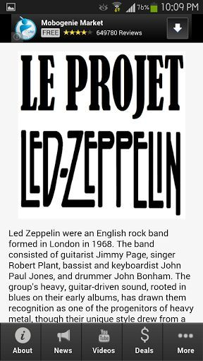 The final and popular app about Best Of Led Zeppelin! <p>This is the only app you need when it comes to information about Led Zeppelin. <p>Get the latest updates, news, information, videos, photos, events and amazing deals for Best Of Led Zeppelin app fans.<br>  <br>Download this app now!  <p>Led Zeppelin were an English rock band formed in London in 1968. The band consisted of guitarist Jimmy Page, singer Robert Plant, bassist and keyboardist John Paul Jones, and drummer John…