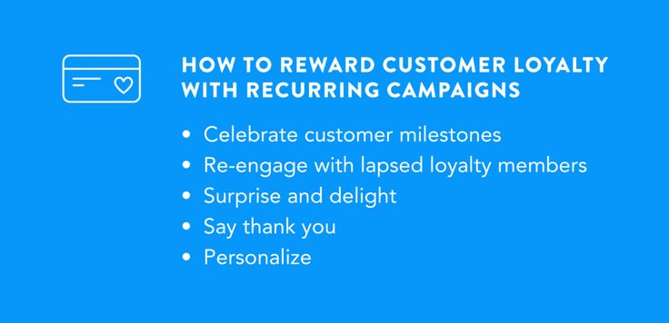 Recurring campaigns deliver a specific and targeted message for loyalty…