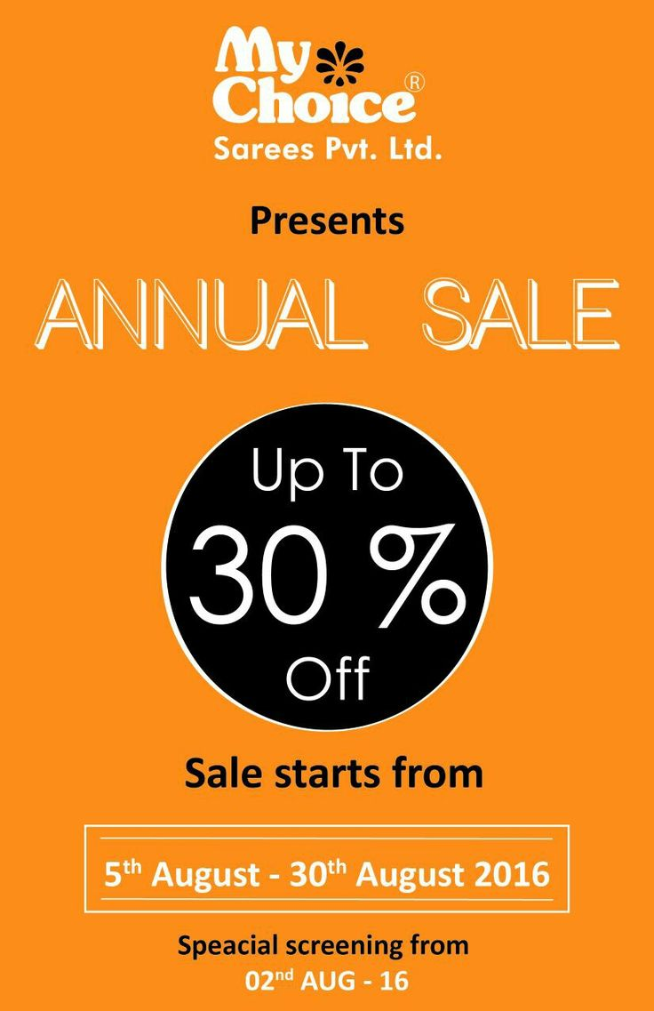 ANNUAL SALE   UP TO 30% OFF  5th AUGUST TO 3Oth AUGUST @ MY CHOICE SAREES ABIDS N JUBILEE HILLS HYDERABAD ☝☝ WHATSAPP CUSTOMERS ARE INVITED FROM 02nd OF AUGUST.......😊😊😊