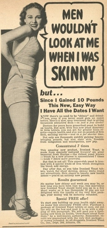 Oh the irony. 1930s ad for Ironized Yeast Pills that would supposedly make women gain weight in order to be bikini ready in the summer.