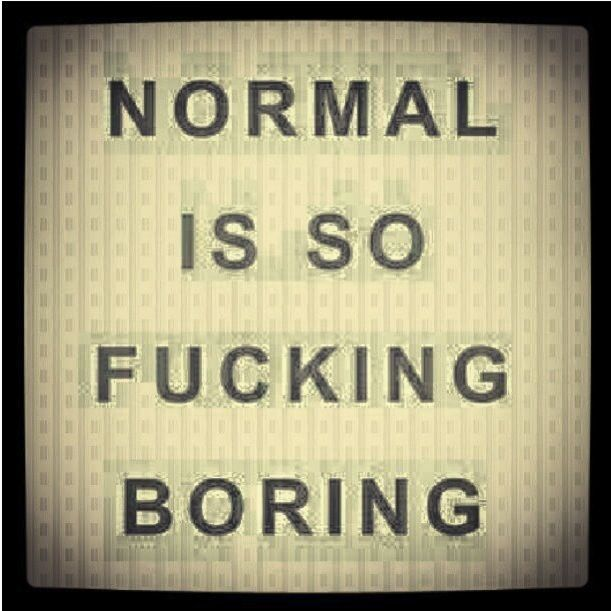 Dont Be Boring Quotes Sweet Bored Quotes Quotes Bored Quotes Boring Life Quotes Bored Quotes Funny