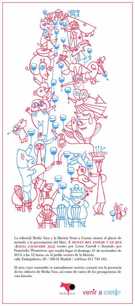 ¡Atención! El próximo domingo 10 de noviembre a las 12 horas la Editorial Media Vaca presenta aquí su último libro: «A través del espejo», el segundo libro de Alicia de Lewis Carroll ilustrado por Franciszka Themerson ¡Os esperamos! http://www.mediavaca.com/index.php/es/colecciones/libros-para-ninos/250-a-traves-del-espejo http://www.veniracuento.com/