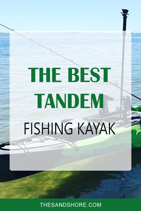 Tandem Fishing Kayaks Top Rated 2019 Pros Cons Comparison Table Tandem Fishing Kayak Kayak Fishing Kayaking