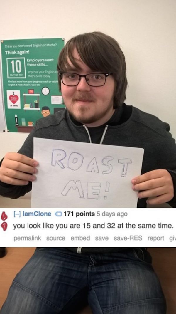 "I really don't get the whole ""roast me"" fad...but this is funny!"