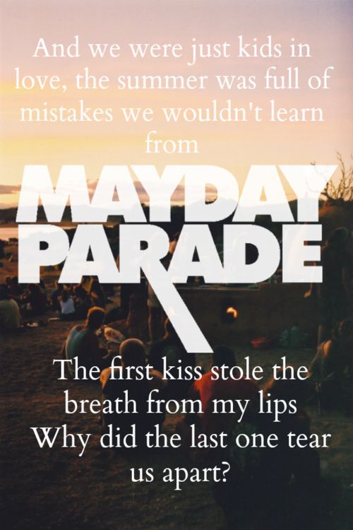 Kids in Love- Mayday Parade. The acoustic version might just be my third favourite song ever.