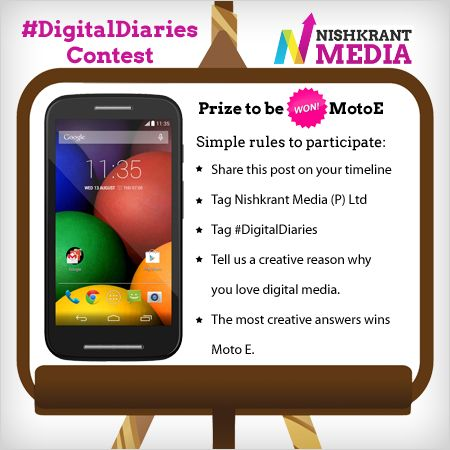 Tell us why you love digital media.  Prize to be won: Moto E Contest ends: 15th June 2014