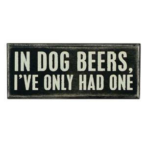In Dog Beers I've Had One: Dogs Beer, Laughing, Quotes, Giggl, Boxes Signs, Street Signs, Funny Stuff, Home Kitchens, Man Caves