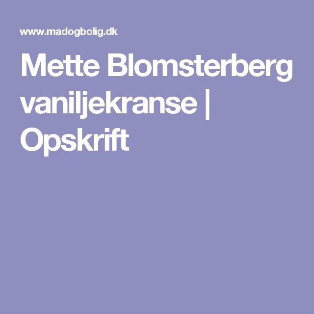 Mette Blomsterberg vaniljekranse | Opskrift