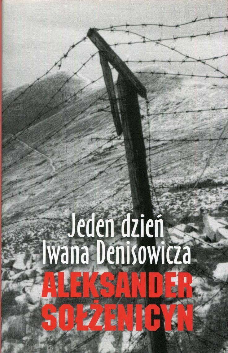 """""""Jeden dzień Iwana Denisowicza"""" Aleksander Sołżenicyn Translated by Witold Dąbrowski and  Irena Lewandowska Cover by Krystyna Töpfer  Published by Wydawnictwo Iskry 2000"""