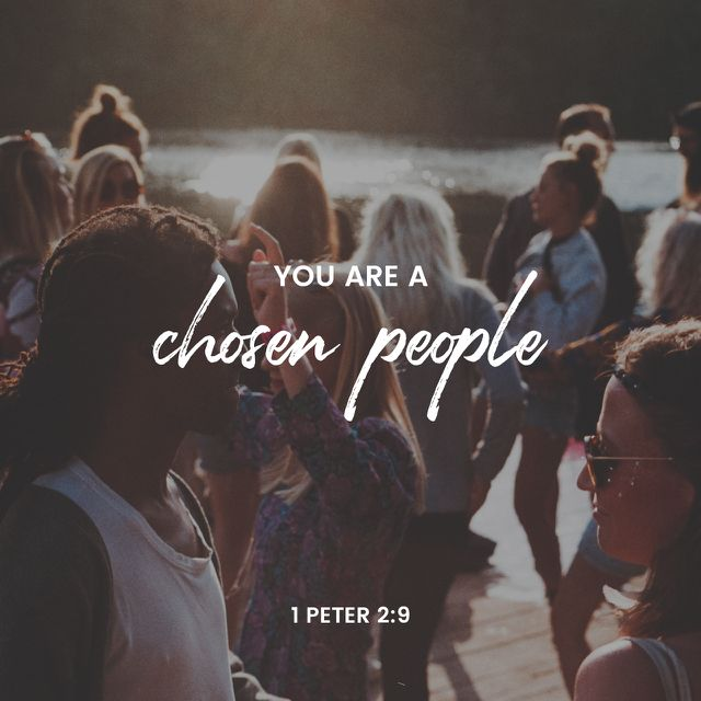 """But you are the chosen race, the King's priests, the holy nation, God's own people, chosen to proclaim the wonderful acts of God, who called you out of darkness into his own marvellous light."" ‭‭1 Peter‬ ‭2:9‬ ‭GNB‬‬"