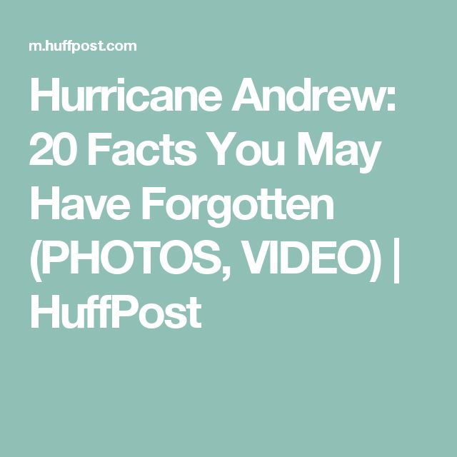 Hurricane Andrew: 20 Facts You May Have Forgotten (PHOTOS, VIDEO) | HuffPost