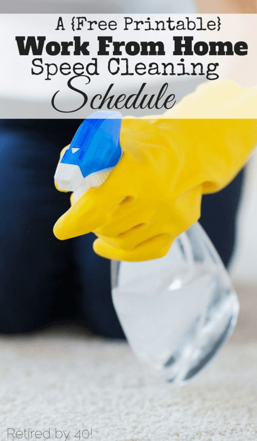 Free Printable Cleaning Schedule! My life is so much easier now that I've developed a work from home cleaning schedule.  It's fast, its easy, and I'm giving it to you for free! http://www.retiredby40blog.com/2015/08/05/a-work-from-home-cleaning-schedule/